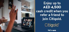 Enjoy up to AED 4,500 cash credit when you refer a friend to join Citigold.